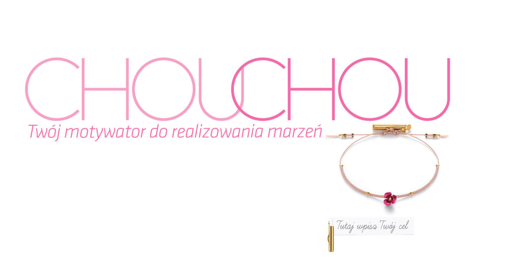 ChouChou Twój motywator ChouChou do realizowaniam marzeń złocona bransoletka Kamila Kubiak